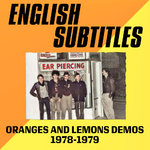 ENGLISH SUBTITLES - Oranges And Lemons Demos 1978-1979 LP (NEW) (P)