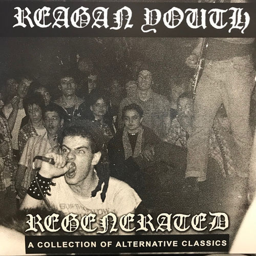 REAGAN YOUTH - Regenerated: A Collection of Alternative Classics LP (NEW) (P)