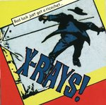 "X-RAYS! - Bad Luck Just Got A Ricochet... (CLEAR VINYL) 7"" + P/S (NEW) (P)"