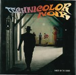 "TECHNICOLOR NOIR - Danger On The Corner (YELLOW SPLATTERED VINYL) 7"" + P/S (NEW) (M)"