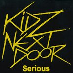 "KIDZ NEXT DOOR - Serious 7"" + P/S (NEW) (M)"