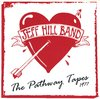"JEFF HILL BAND - The Pathway Tapes 1977 7"" EP 7"" + P/S (NEW) (P)"