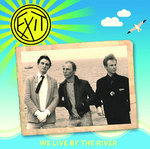 EXIT - We Live By The River CD (NEW) (P)