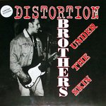 DISTORTION - Brothers Under The Skin (WHITE VINYL) LP (EX/EX) (P)