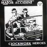 MAJOR ACCIDENT - Clockwork Heroes (WHITE VINYL) LP (EX/EX) (P)