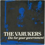 "VARUKERS, THE - Die For Your Government 7"" + P/S (VG+/VG+) (P)"