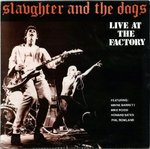 SLAUGHTER AND THE DOGS - Live At The Factory DOUBLE LP (EX/EX) (P)