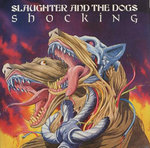 SLAUGHTER AND THE DOGS - Shocking LP (EX/EX) (P)