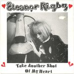 "ELEANOR RIGBY - Take Another Shot Of My Heart - 7"" + P/S (/) (M)"