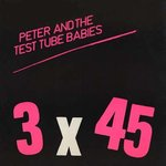 "PETER & THE TEST TUBE BABIES - 3 X 45 EP - 12"" + P/S (VG+/EX-) (P)"