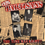 PARTISANS, THE - The Time Was Right - LP (VG+/EX-) (P)