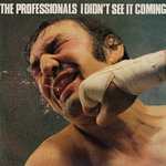 PROFESSIONALS, THE - I Didn't See It Coming - LP (EX-/EX-) (P)