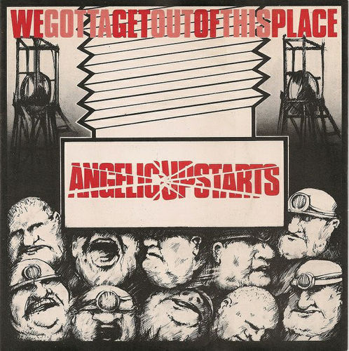 "ANGELIC UPSTARTS - We Gotta Get Out Of This Place - 7"" + P/S (EX/EX) (P)"