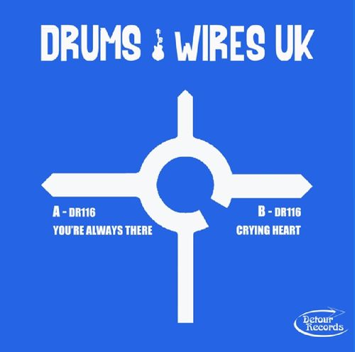 "DRUMS AND WIRES UK - You're Always There (BLUE VINYL) 7"" + P/S (NEW) << PLEASE READ RELEASE DATE >>"