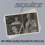 "SQUIRE - My Mind Goes Round In Circles (BLUE VINYL) 7"" + P/S (NEW) (M)"