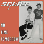 "SQUIRE - No Time Tomorrow (DARK PINK VINYL) 7"" + P/S (NEW) (M)"