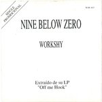 "NINE BELOW ZERO - Workshy (ONE SIDED PROMO) 7"" + P/S (EX/EX) (M)"
