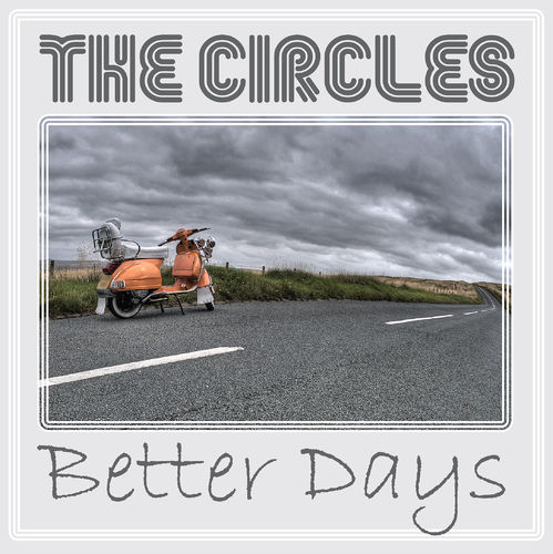 "CIRCLES, THE - Better Days 7"" + P/S (NEW)"