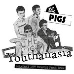 PIGS, THE - Youthanasia : Original 1977 Bristol Punk Rock LP (NEW) (P)