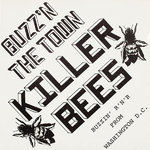 KILLER BEES - Buzz'n The Town LP (NEW) (P)