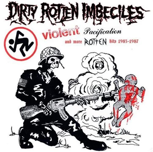 DIRTY ROTTEN IMBECILES - Violent Pacification And More Rotten Hits 1983 - 1987 LP (NEW) (P)