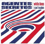 "AGENTES SECRETOS - White Lines 7"" + P/S (NEW) (M)"