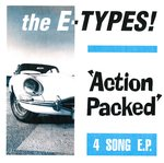 "E-TYPES, THE - Action Packed EP 7"" + P/S (NEW) (M)"